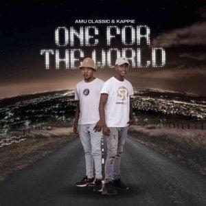 Amu Classic Kappie – One For The World album fakazadownload Mposa.co .za  4 - Amu Classic & Kappie – Qhude ft. Djy Jaivane & Mashudu