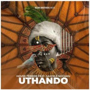 House Terror – Uthando Ft. Sandile Ngcamu mp3 download zamusic Hip Hop More Mposa.co .za  - House Terror – Uthando Ft. Sandile Ngcamu