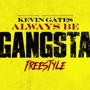 Kevin Gates Always Be Gangsta Freestyle Hip Hop More Mposa.co .za  - Kevin Gates – Always Be Gangsta Freestyle