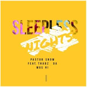 Pastor Snow – Sleepless Nights Original Mix Ft. ThaBz Mos Hi mp3 download zamusic Hip Hop More Mposa.co .za  - Pastor Snow – Sleepless Nights (Original Mix) Ft. ThaBz Mos Hi