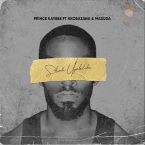 Prince Kaybee Sbindi Uyabulala ft. Nkosazana Masuda Hip Hop More Mposa.co .za  - Prince Kaybee ft. Nkosazana & Masuda – Sbindi Uyabulala