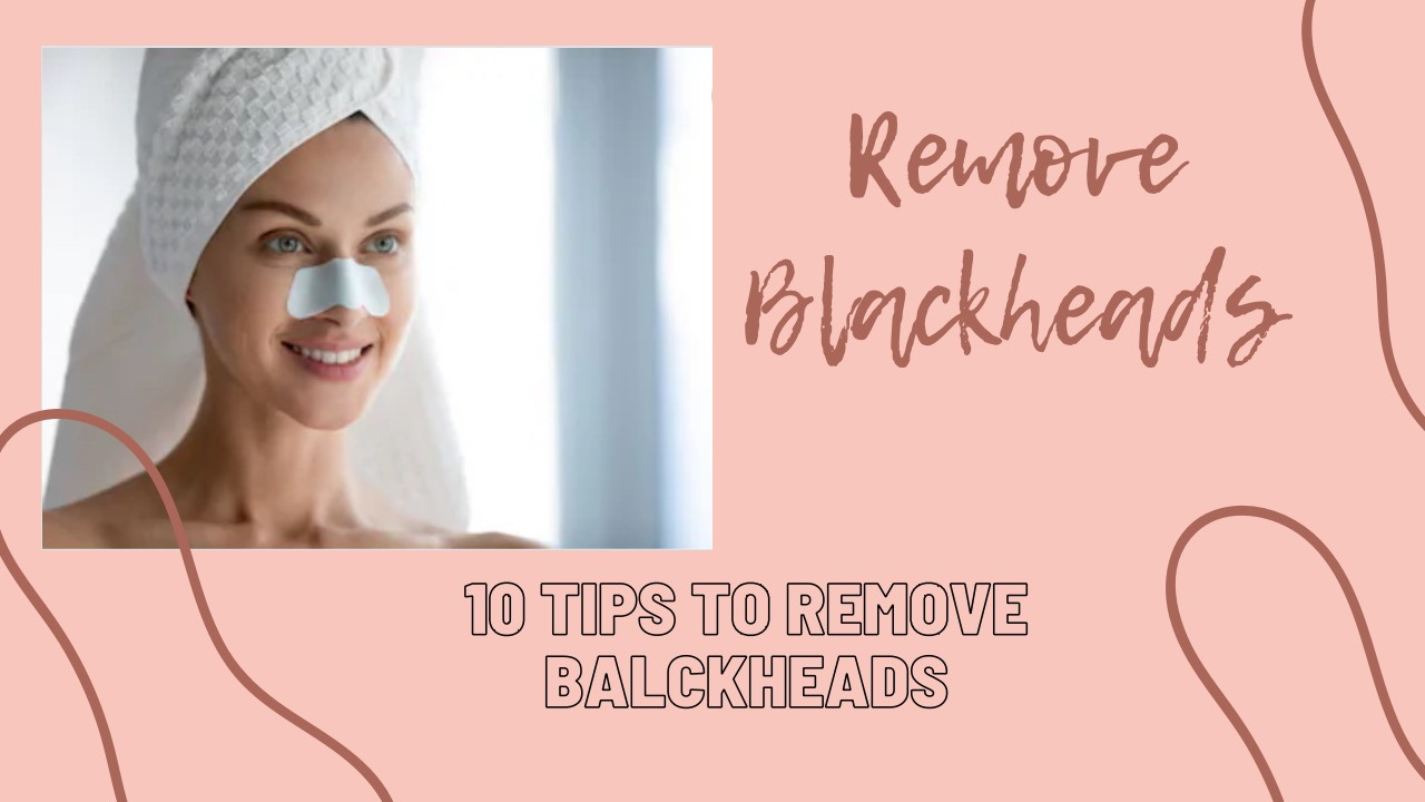 How to Remove Blackheads On Noes