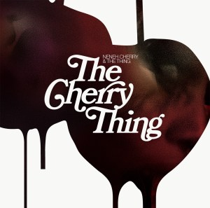 "Neneh Cherry / The Thing ""The Cherry Thing"""