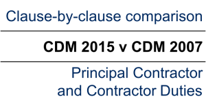 CDM Principal Contractors & Contractors duties – Comparing the changes in the CDM 2015 Regulations and CDM 2007