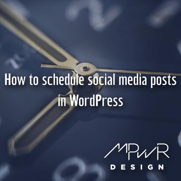 How to schedule social media posts in WordPress