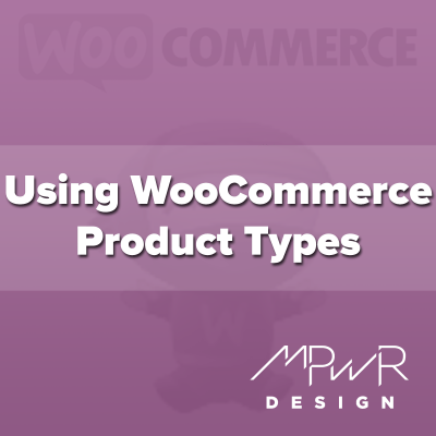 Using WooCommerce product types