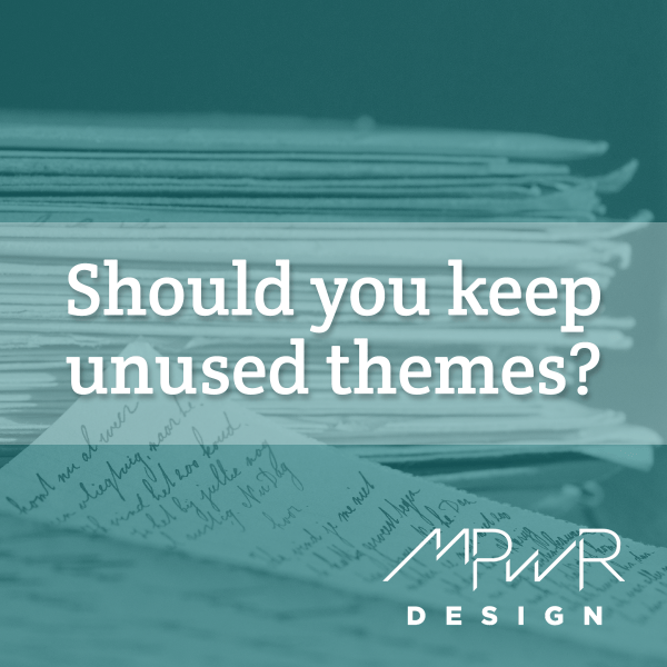 Should you keep unused themes?