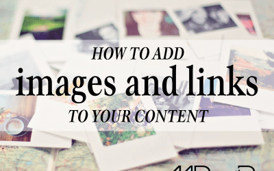 WordPress basics: How to add images and links to your content