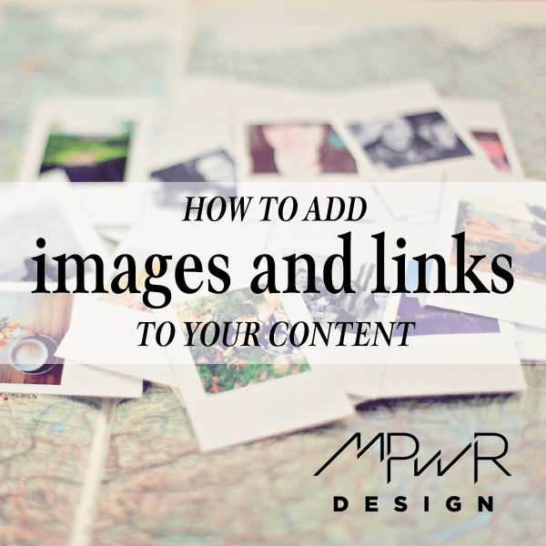 How to add images and links to your content