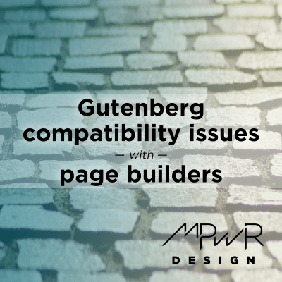 Gutenberg compatibility issues with page builder themes and plugins