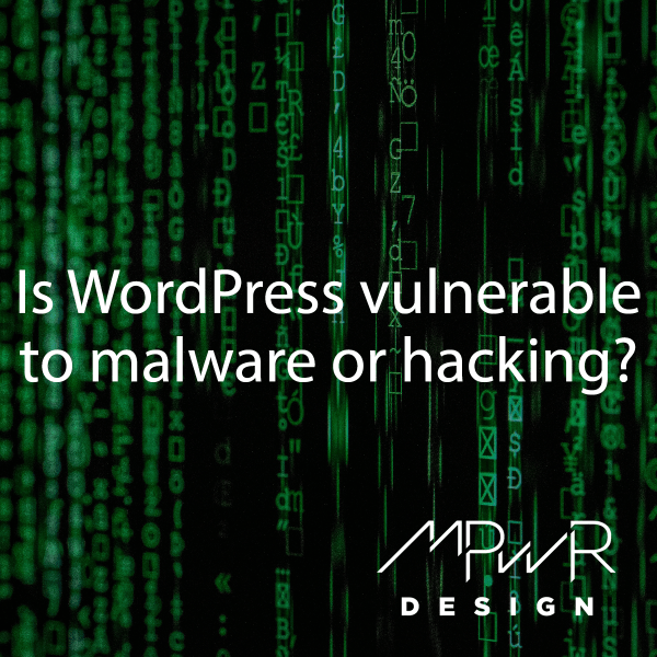 Is WordPress vulnerable to malware or hacking?