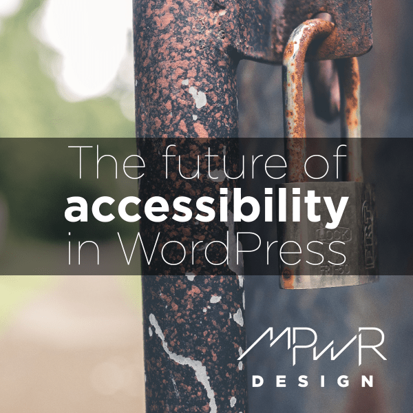 The future of accessibility in WordPress