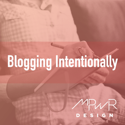 Video: Blogging intentionally