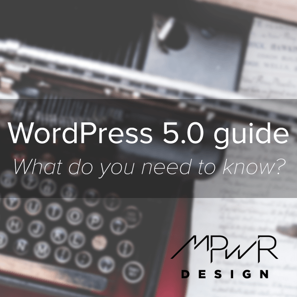 WordPress 5.0 guide: What do you need to know?
