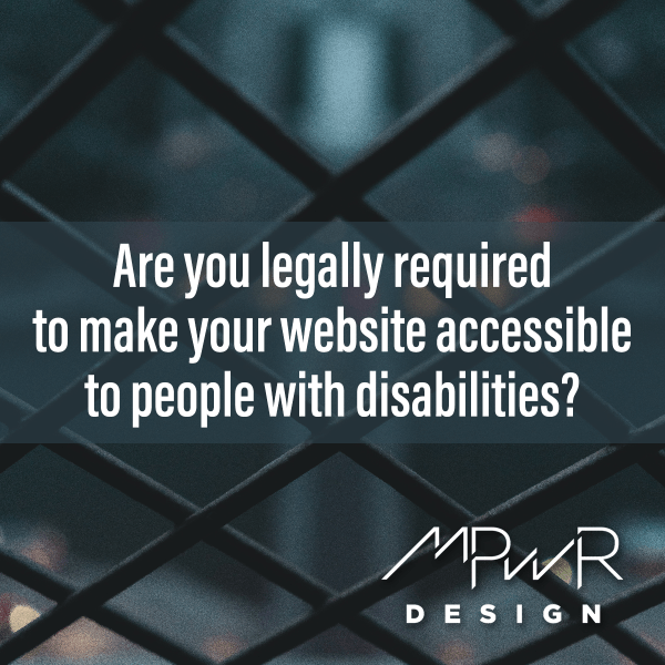 Are you legally required to make your website accessible to people with disabilities?