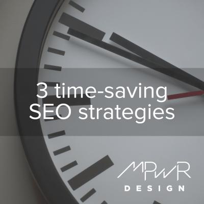 3 time-saving SEO strategies