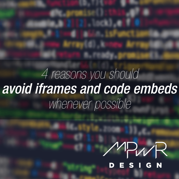 4 reasons you should avoid iframe and code embeds whenever possible