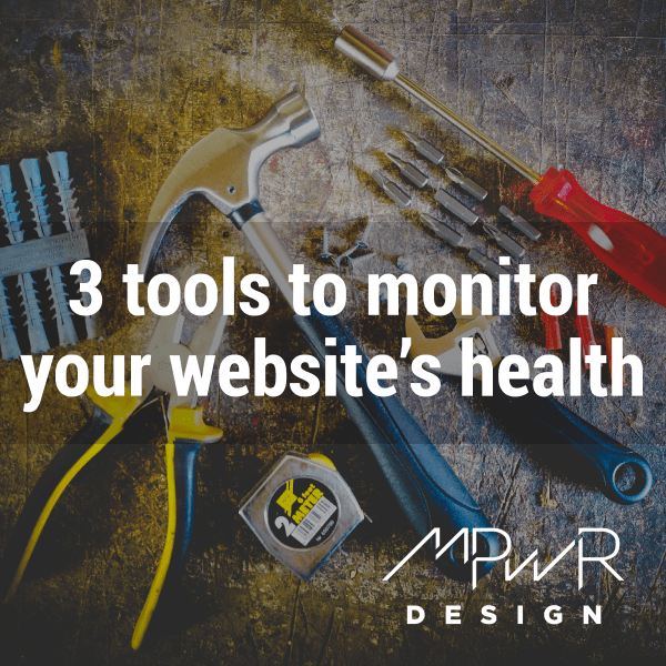 3 tools to monitor your website's health