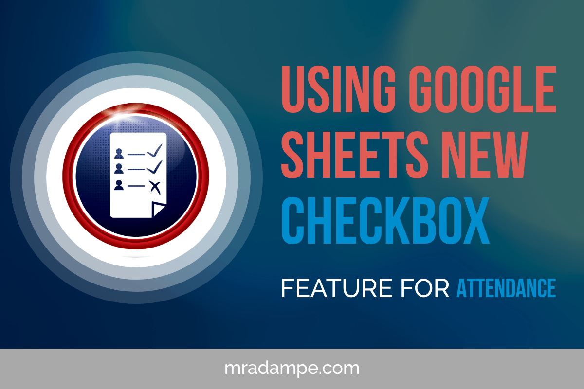 Using Google Sheets New 'CheckBox' Feature For Attendance - MrAdamPE