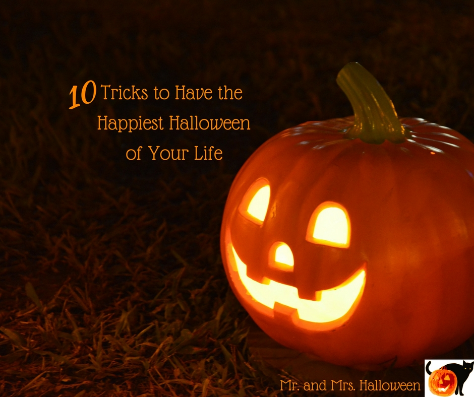 10 Tricks to Have the Happiest Halloween of Your Life