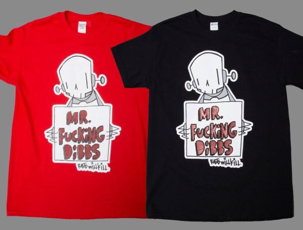 Robots Will Kill / Mr. Dibbs Collab shirt