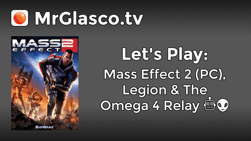 Let's Play: Mass Effect 2 (PC), Legion & The Omega 4 Relay (Part 10)