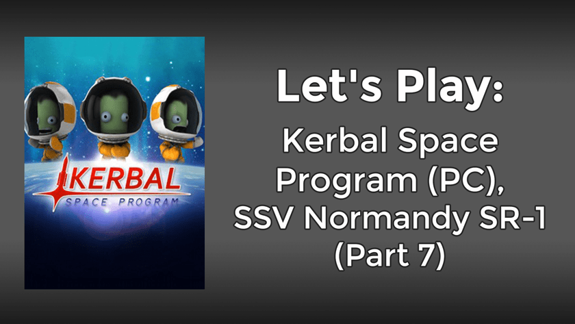 Let's Play: Kerbal Space Program, Mass Effect SSV Normandy SR-1 Build