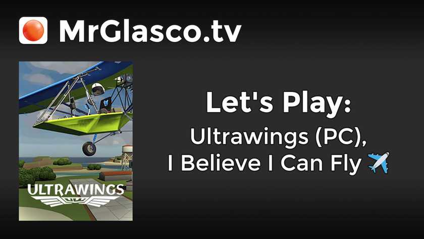 Let's Play: Ultrawings (PC), I Believe I Can Fly