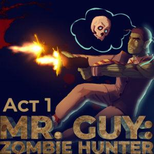 Mr. Guy: Zombie Hunter - Act 1 comic book square cover