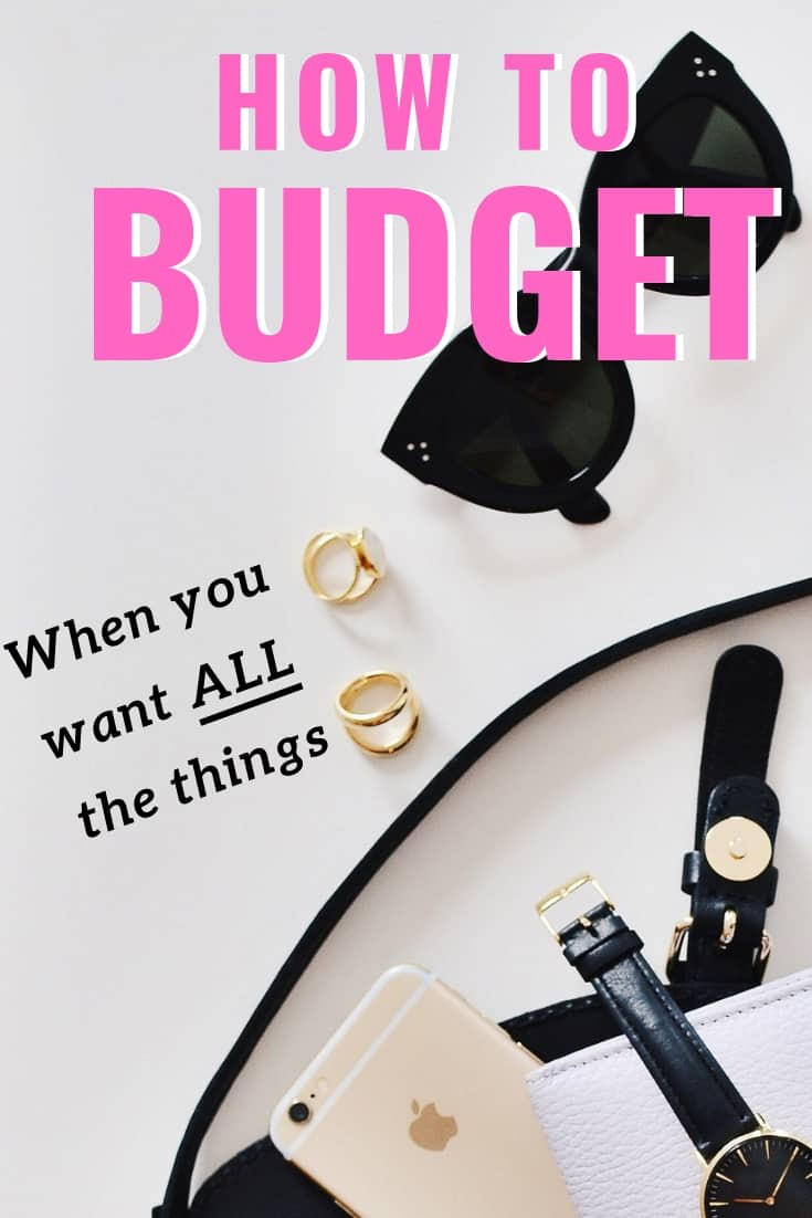 How to Budget When You Want ALL the Things
