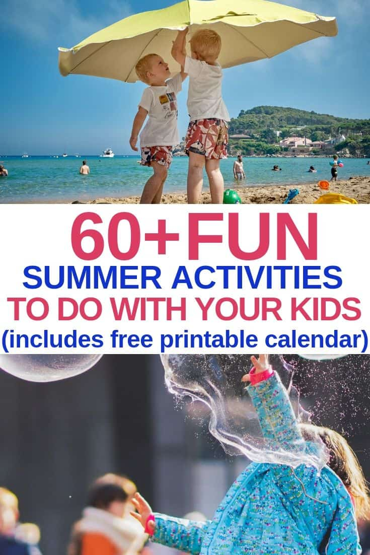 [Free Calendar] 60 Free, Cheap, and Fun Summer Activities Your Kids Will Love