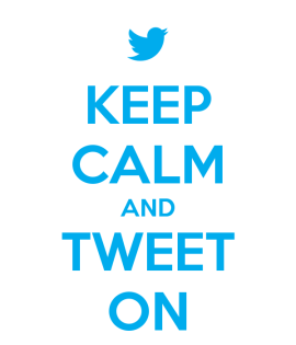 keep-calm-and-tweet-on