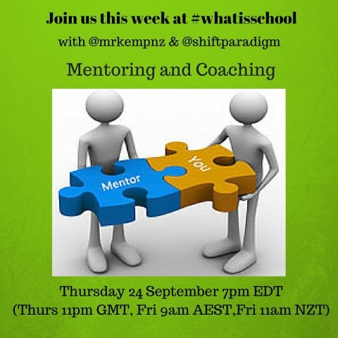 Join us at #whatisschool Mentoring and Coaching (1)