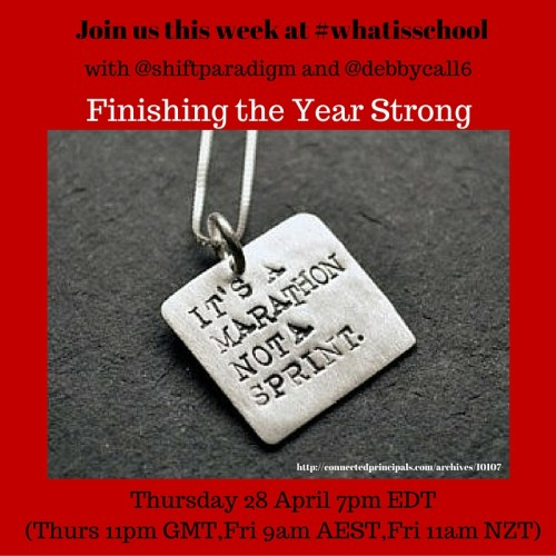 Join us at #whatisschool Finishing Strong