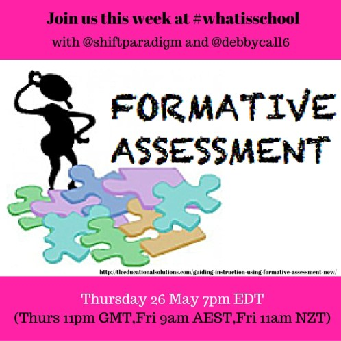 Join us at #whatisschool formative assessment