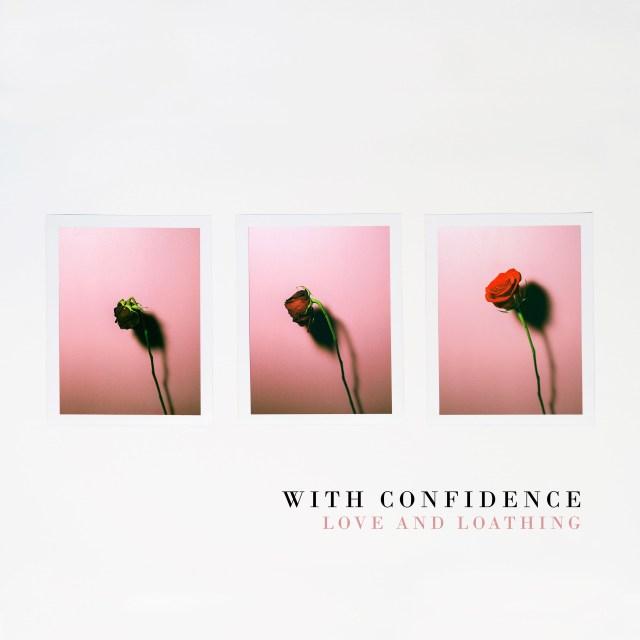 With Confidence 澳洲流行龐克樂團介紹!全新專輯 Love & Loathing 帶你悠遊愛情