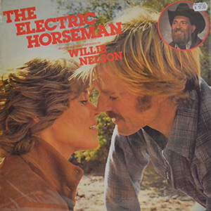 Willie Nelson, Dave Grusin, The Electric Horseman (Music From The Original Motion Picture Soundtrack), 1979, LP Record