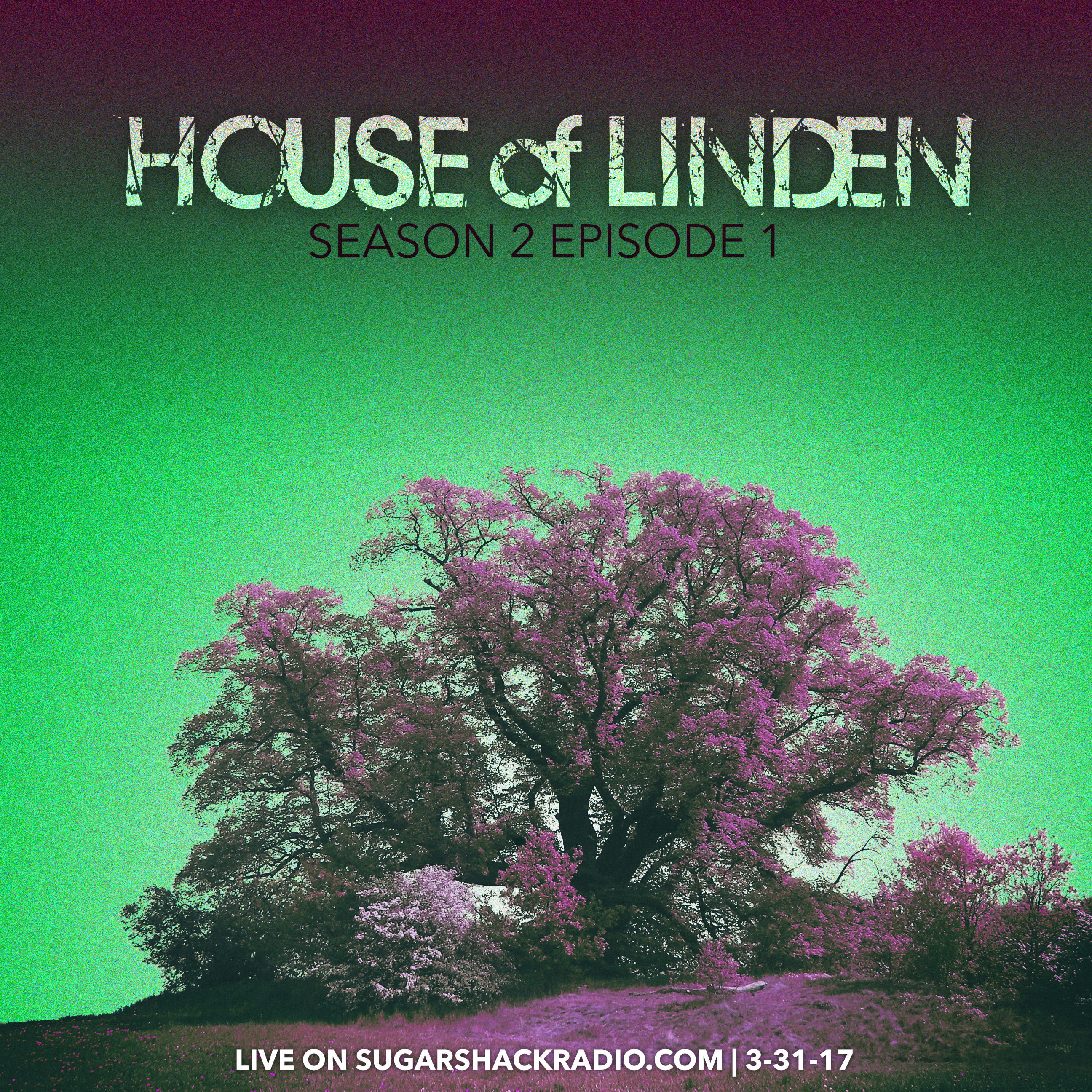 House of Linden S2E1 | Live on SugarShackRadio.com