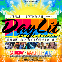 DayLit - The Experience (Recap 3-11-2017)