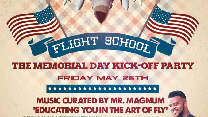 Flight School - Gainesville's Memorial Day Kickoff Party featuring your favourite DJ, Mr. Magnum from Magic 101.3