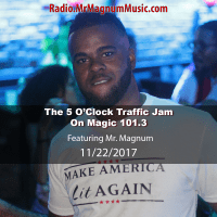 5 O'Clock Traffic Jam on Magic 101.3 (Radio Mix 11-22-2017)