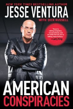 American Conspiracies by Jesse Ventura and Dick Russell