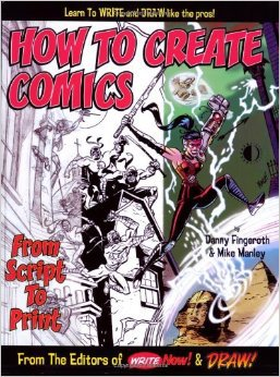How to Create Comics from Script to Print by Danny Fingeroth and Mike Manley, Mr. Media Interviews