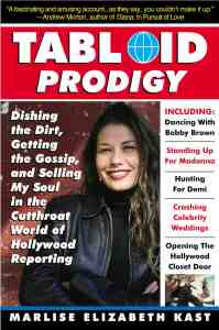 Tabloid Prodigy: Dishing the Dirt, Getting the Gossip, and Selling My Soul in the Cutthroat World of Hollywood Reporting by Marlise Kast, Mr. Media Interviews