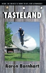 Tasteland by Aaron Barnhart, Mr. Media Interviews