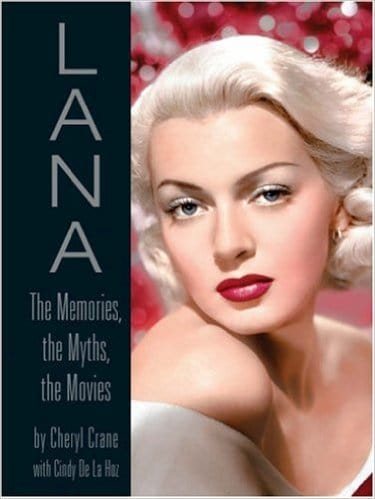 Lana: The Memories, the Myths, the Movies by Cheryl Crane with Cindy De La Hoz