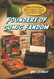 Founder of Comics Fandom by Bill Schelly