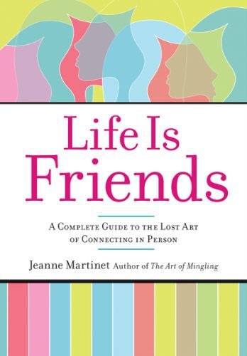 Life is Friends by Jeanne Martinet