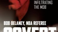 Today's Guest: Bob Delaney, NBA referee, New Jersey State Trooper, author, Covert: My Years Infiltrating the Mob with Dave Scheiber   Bob Delaney has lived not one but two enviable and […]