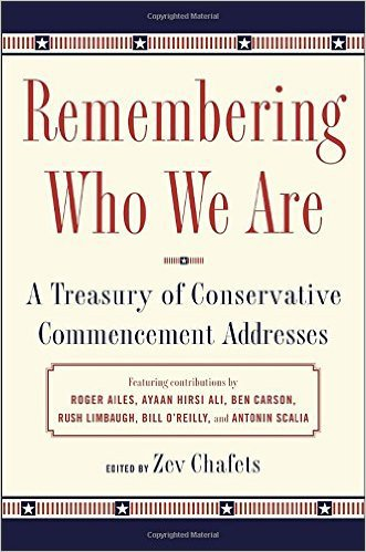 Remembering Who We Are: A Treasury of Conservative Commencement Addresses by Zev Chafets, Mr. Media Interviews